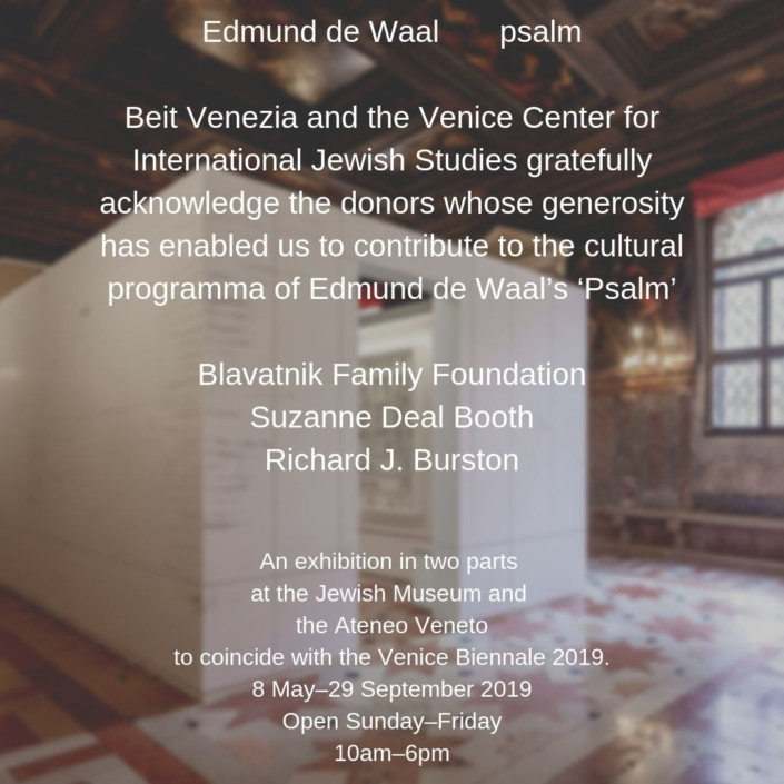 Edmund de Waal psalm exhibition Jewish Museum and the Ateneo Veneto Venice Biennale 2019